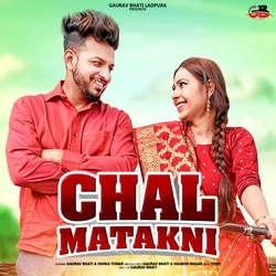 Chal Matakni songs