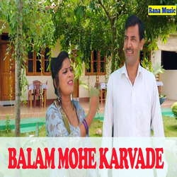 Balam Mohe Karvade songs