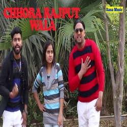 Chhora Rajput Wala songs