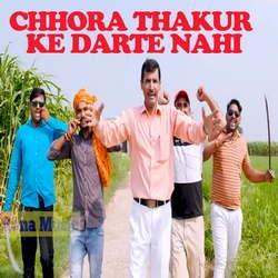 Chhora Thakur Ke Darte Nahi songs