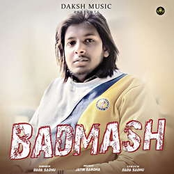 Badmash songs