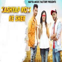 Kashyap Kom Ke Sher songs