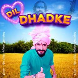 Dil Dhadke songs