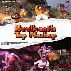 Neelkanth Top Mashup songs