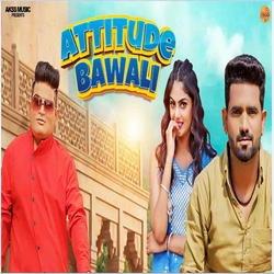 Attitude Bawali songs