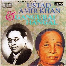 Listen to Raag An Untitled Raag songs from Classical Vocal Ustad Amir Khan & Gangubai Hangal