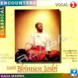 Listen to Raga Marwa songs from Classical Encounters - Pt.Bhimsen Joshi (Vol 1)