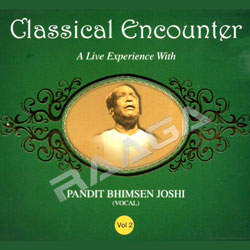 Classical Encounters - Pt.Bhimsen Joshi (Vol 2)