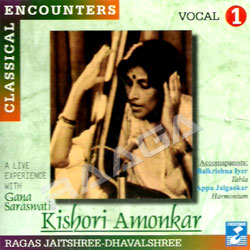 Listen to Drut songs from Classical Encounters - Smt.Kishori Amonkar (Vol 1)
