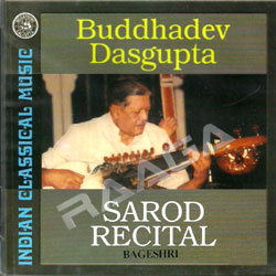 Listen to Raag Bageshri-Vilambit Gat songs from Sarod Recital By Buddhadev Dasgupta