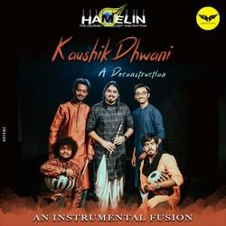 Kaushik Dhwani – A Deconstruction songs