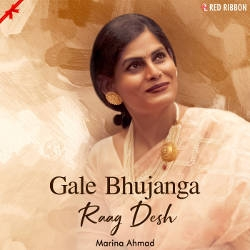Gale Bhujanga - Raag Desh songs