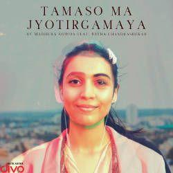 Tamaso Ma Jyotirgamaya songs
