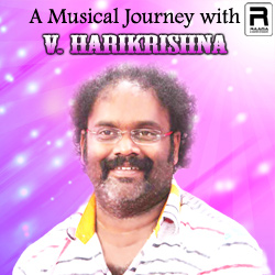 A Musical Journey with V. Harikrishna songs