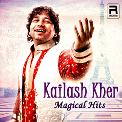 Kailash Kher Magical Hits songs