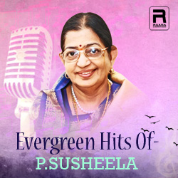 Evergreen Hits Of P. Susheela songs