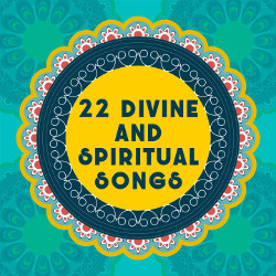 22 - Divine And Spiritual Songs songs