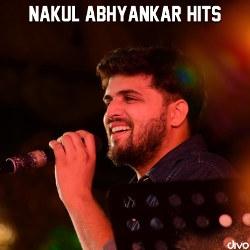 Nakul Abhyankar Hits songs