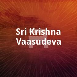 Listen to Vaasudeva Vasudeva songs from Sri Krishna Vaasudeva