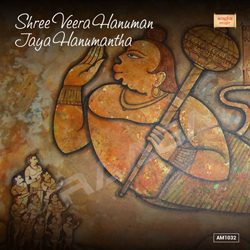 Listen to Hanuman songs from Shree Veera Hanuman Jaya Hanumantha