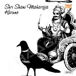 Shri Shani Maharaja Karune
