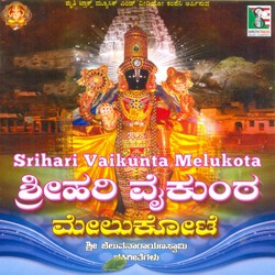 Sri Hari Vaikunta Melukote songs