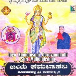 Listen to Goravanahalli Dhare Idu songs from Jaya Kamalasani Goravanahalli Shri Mahalakshmi