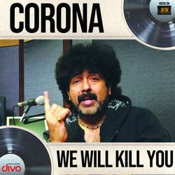 Corona We Will Kill You songs