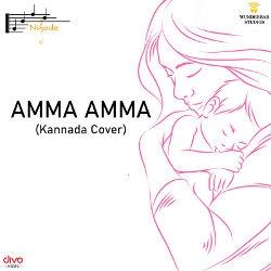 Amma Amma (Kannada Cover) songs
