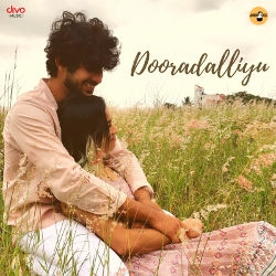 Dooradalliyu songs