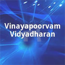 Listen to Yenniyaal songs from Vinayapoorvam Vidyadharan