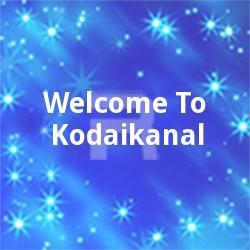 Listen to Swayam Marannuvo songs from Welcome To Kodaikanal