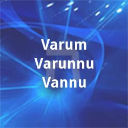 Listen to Meni Karuppu songs from Varum Varunnu Vannu