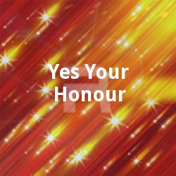 Listen to Yes Your Honour songs from Yes Your Honour