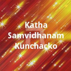 Katha Samvidhanam Kunchacko