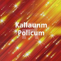 Listen to Kalikkam Namukku songs from Kallaunm Policum