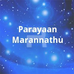 Parayaan Marannathu