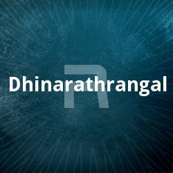 Listen to Thirunelli Kaadu songs from Dhinarathrangal