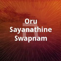 Listen to Kananachayakal songs from Oru Sayanathine Swapnam