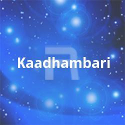 Listen to Paadankothicha songs from Kaadhambari