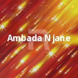 Listen to Aradhike Ente Raaganjali songs from Ambada Njane