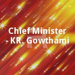 Listen to Rakthasakshikale songs from Chief Minister - KR. Gowthami