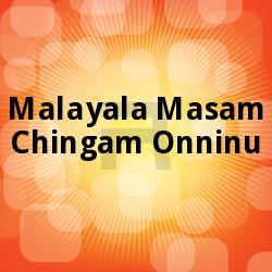 Malayala Masam Chingam Onninu
