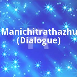 Manichitrathazhu(Dialogue)