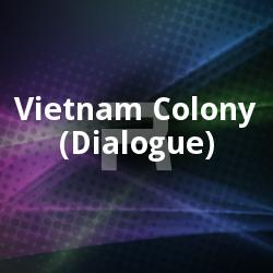 Listen to Ninnodu Vadakakkare Konduvaran songs from Vietnam Colony (Dialogue)