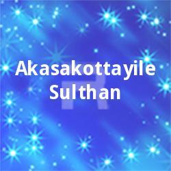 Listen to Thazhvaaram songs from Akasakottayile Sulthan