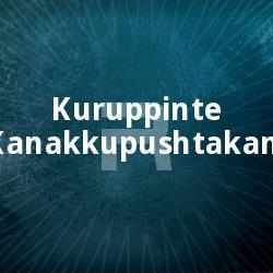 Listen to Pulari Vannu songs from Kuruppinte Kanakkupushtakam