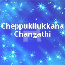 Cheppukilukkana Changathi