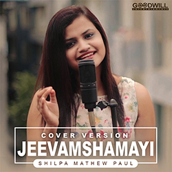 Jeevamshamayi Cover By Shilpa Mathew Paul songs