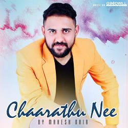 Chaarathu Nee By Mahesh Nair songs